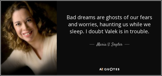 quote-bad-dreams-are-ghosts-of-our-fears-and-worries-haunting-us-while-we-sleep-i-doubt-valek-maria-v-snyder-41-74-92